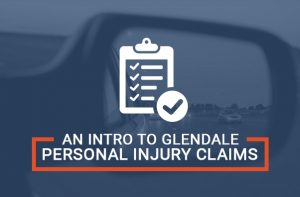 An Introduction To Glendale Personal Injury Claims