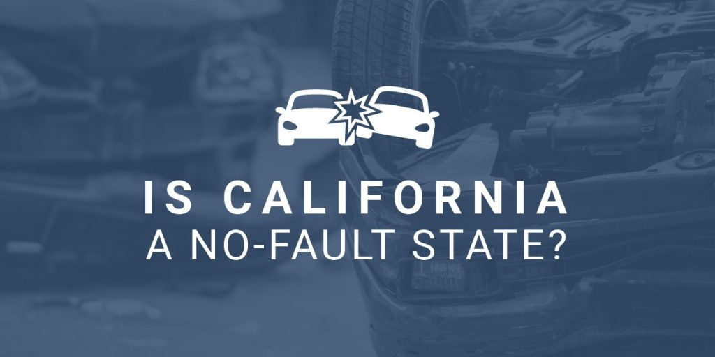 Is California a No-Fault State?