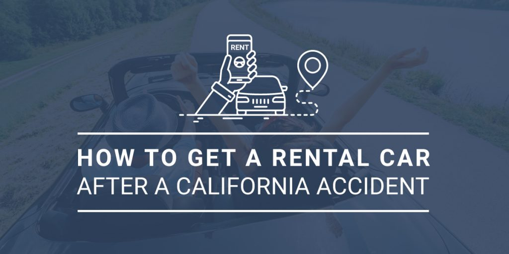 How to Get a Rental Car After a California Accident