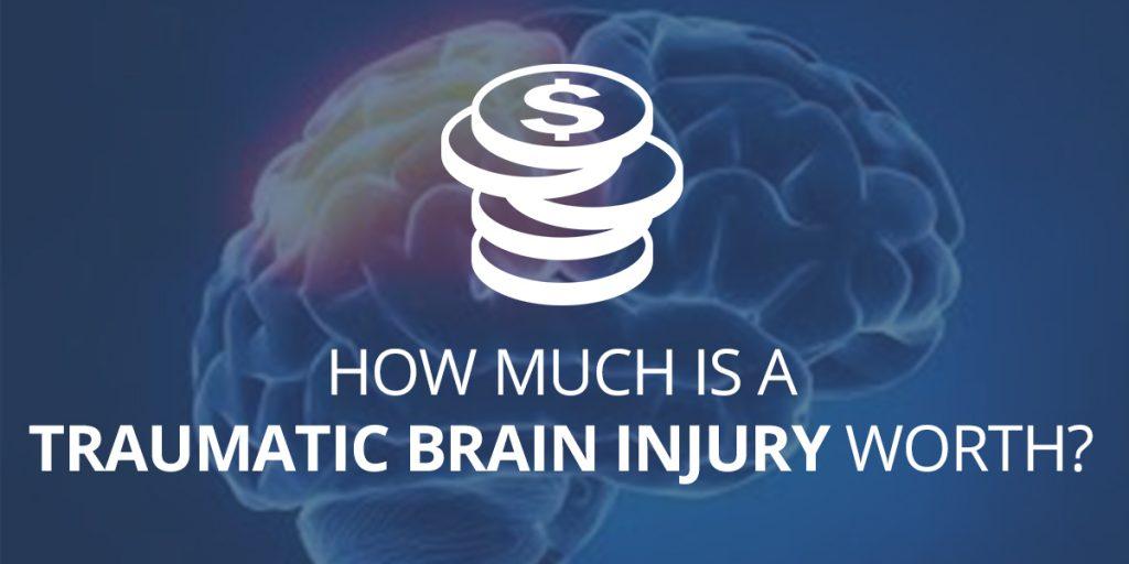 How Much is A Traumatic Brain Injury Worth?