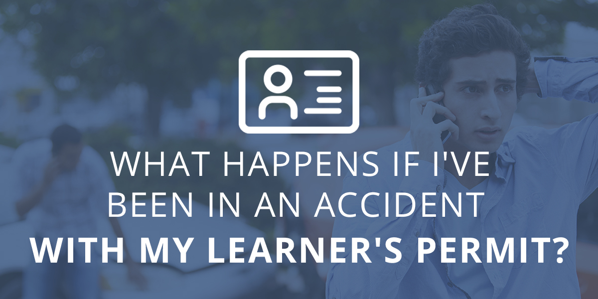 What Happens If I've Been in an Accident with My Learners Permit?