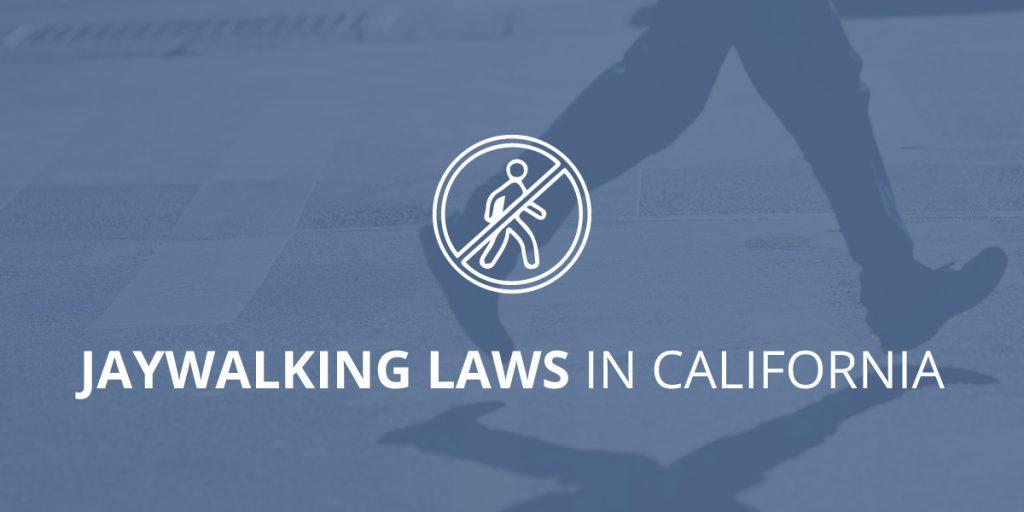 Jaywalking Laws in California