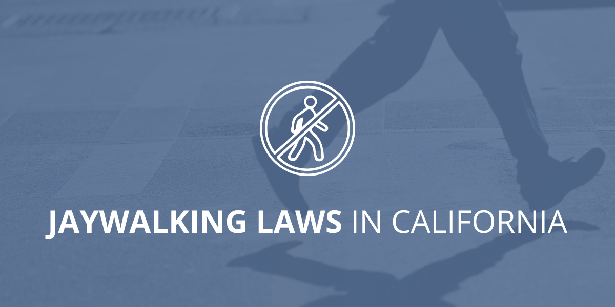 Jaywalking Laws in California