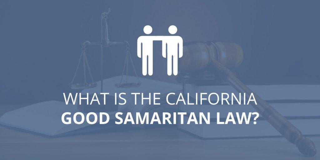 What Is The California Good Samaritan Law?