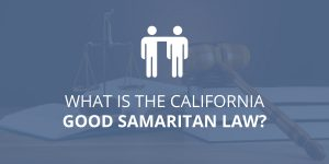 What Is The California Good Samaritan Law?