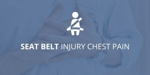 Seat Belt Injury Chest Pain: What You Should Know
