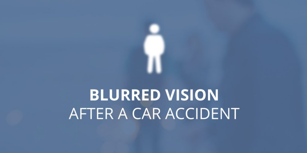 Blurred Vision After a Car Accident