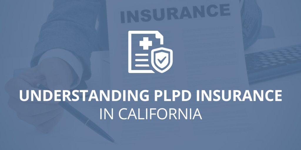 Understanding PLPD Insurance in California