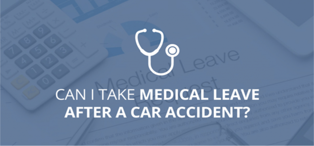 Can I Take Medical Leave After a Car Accident?