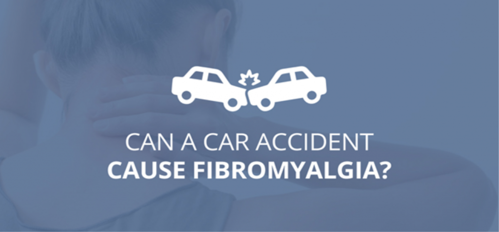 Can a Car Accident Cause Fibromyalgia?