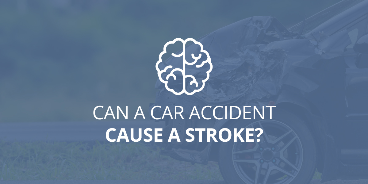 Can a Car Accident Cause a Stroke?